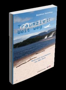 Traumziel weit weg Buch und Reiseblog von Autorin Beatrice Sonntag